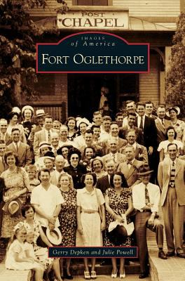 Fort Oglethorpe (Images of America) - Book  of the Images of America: Georgia