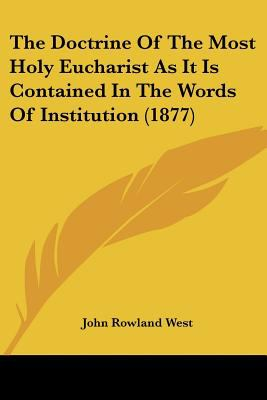 Paperback The Doctrine of the Most Holy Eucharist As It Is Contained in the Words of Institution Book
