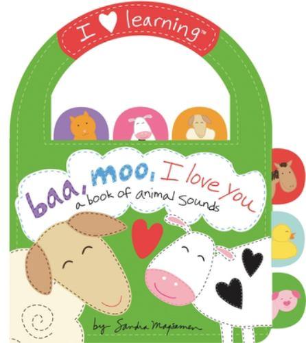Baa Moo I Love You A Book Of Animal By Sandra Magsamen