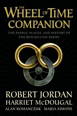 The Wheel of Time Companion: The People, Places, and History of the Bestselling Series - Book  of the Wheel of Time