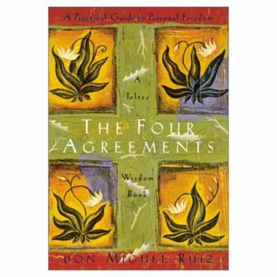 The Four Agreements A Practical Guide Book By Miguel Ruiz