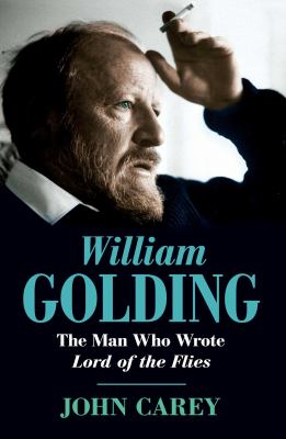 William Golding: The Man Who Wrote Lord of the ... 1501100181 Book Cover