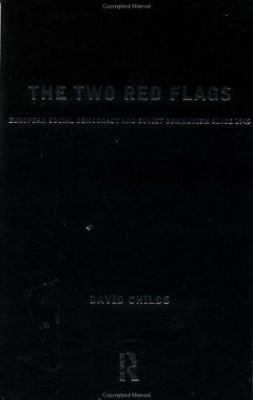 Two Red Flags : European Social Democracy and Soviet Communism since 1945 - David Childs