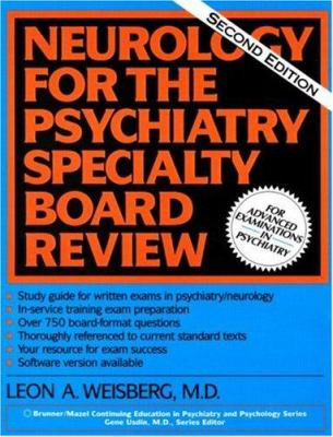 Neurology for the Psychiatry Specialty Board Review - Leon A. Weisberg