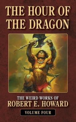 The Hour of the Dragon (The Weird Works of Robe... 0843959258 Book Cover