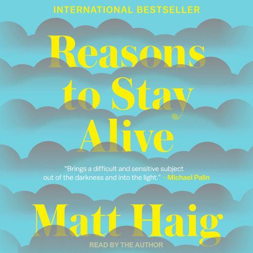 Reasons to Stay Alive - Haig, Matt