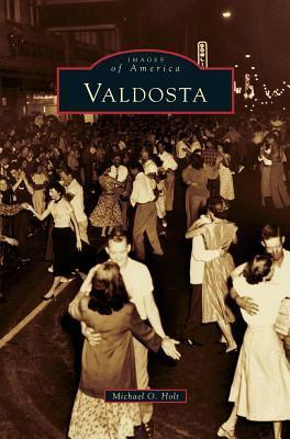 Valdosta - Book  of the Images of America: Georgia