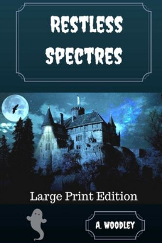 Paperback Restless Spectres : Large Print Edition [Large Print] Book