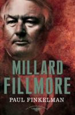 Millard Fillmore - Book #13 of the American Presidents