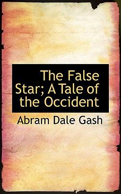 Paperback The False Star; a Tale of the Occident Book