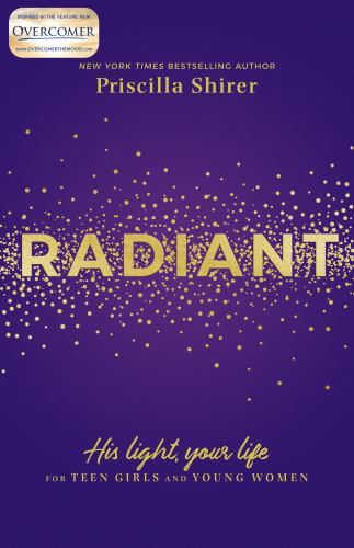Paperback Radiant : His Light, Your Life for Teen Girls and Young Women Book