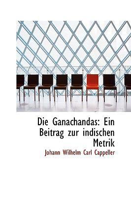 Paperback Die Ganachandas : Ein Beitrag zur indischen Metrik Book