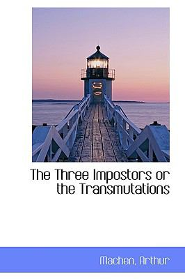 Paperback The Three Impostors or the Transmutations Book