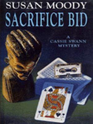 Sacrifice Bid - Book #5 of the Cassie Swann
