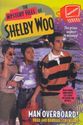 Man Overboard (Mystery Files of Shelby Woo) - Book #13 of the Mystery Files of Shelby Woo