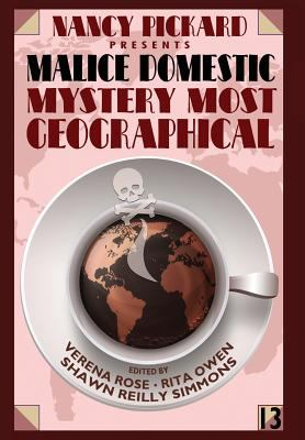 Nancy Pickard Presents Malice Domestic 13: Mystery Most Geographical - Book #13 of the Malice Domestic