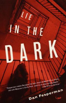 Lie in the Dark - Dan Fesperman