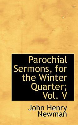 Paperback Parochial Sermons, for the Winter Quarter; Book