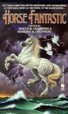 Horse Fantastic - Martin Harry Greenberg; Rosalind M. Greenberg