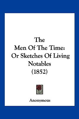 Hardcover The Men of the Time : Or Sketches of Living Notables (1852) Book