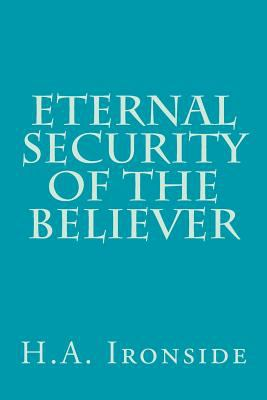Eternal Security Of The Believer Book By HA Ironside