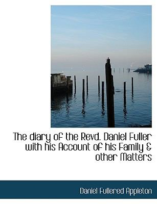 Paperback The Diary of the Revd Daniel Fuller with His Account of His Family and Other Matters Book