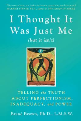 """Paperback I Thought It Was Just Me (But It Isn't) : Making the Journey from """"What Will People Think?"""" to """"I Am Enough"""" Book"""