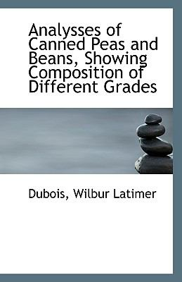 Paperback Analysses of Canned Peas and Beans, Showing Composition of Different Grades Book