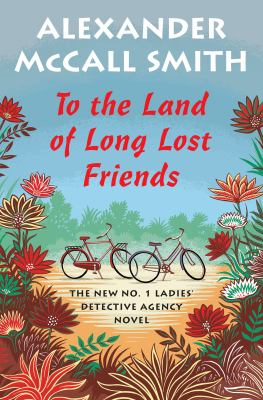 To the Land of Long Lost Friends - Book #20 of the No. 1 Ladies' Detective Agency
