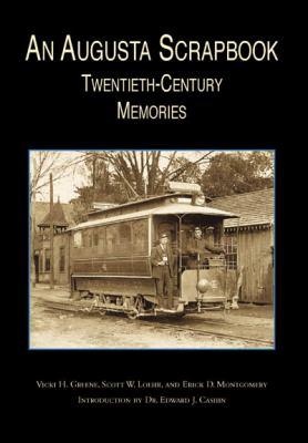 An Augusta Scrapbook: Twentieth-Century Memories - Book  of the Images of America: Georgia