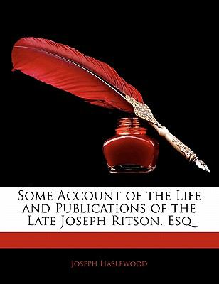 Paperback Some Account of the Life and Publications of the Late Joseph Ritson, Esq Book