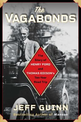 Hardcover The Vagabonds : The Story of Henry Ford and Thomas Edison's Ten-Year Road Trip Book