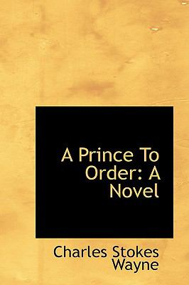 Paperback A Prince to Order : A Novel Book