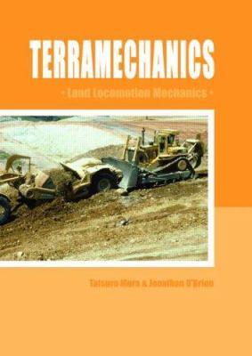 Terramechanics : Land Locomotion Mechanics - Tatsuro Muro; Jonathan O'Brien