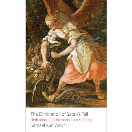The Elimination of Satan's Tail: Gnostic    book by Samael Aun Weor