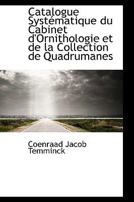 Paperback Catalogue Systtmatique du Cabinet D'Ornithologie et de la Collection de Quadrumanes Book
