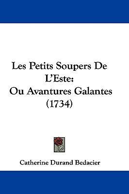 Hardcover Les Petits Soupers de L'Este : Ou Avantures Galantes (1734) Book