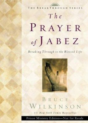 Paperback The Prayer of Jabez: Breaking Through to the Blessed Life Book