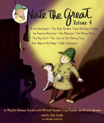 Nate the Great Collected Stories: Volume 4: Stalks Stupidweed; Goes Down in the Dumps; Musical Note; Tardy Tortoise; San Francisco Detective; Big Sniff; Owl Express; and Me; King of Sweden; Pillowcase - Book  of the Nate the Great