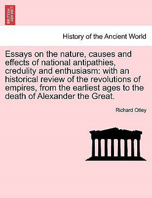 Essays on the Nature, Causes and Effects of National Antipathies, Credulity and Enthusiasm : With an historical review of the revolutions of - Richard Otley