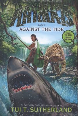 Against the Tide - Book #5 of the Spirit Animals