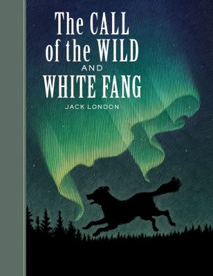 The Call of the Wild and White Fang 1402714556 Book Cover