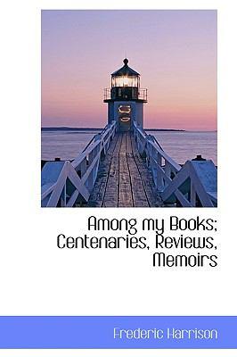Paperback Among My Books; Centenaries, Reviews, Memoirs Book