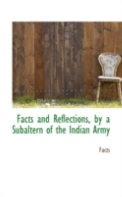 Paperback Facts and Reflections, by a Subaltern of the Indian Army Book