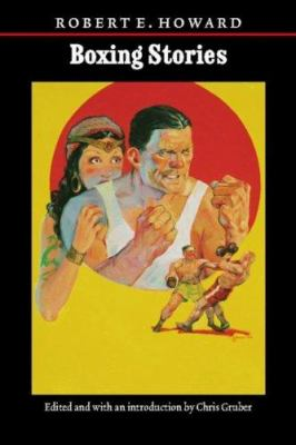 Boxing Stories (The Works of Robert E. Howard) 0803273525 Book Cover