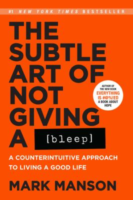 Paperback The Subtle Art of Not Giving a Bleep: A Counterintuitive Approach to Living a Good Life Book