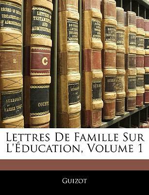 Paperback Lettres de Famille Sur L'?ducation Book