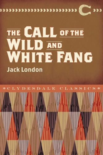 The Call of the Wild and White Fang 1945186003 Book Cover