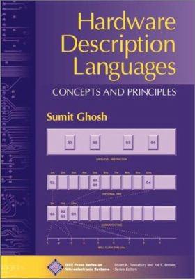 Hardware Description Languages : Concepts and Principles - Sumit K. Ghosh; Sumit Ghosh