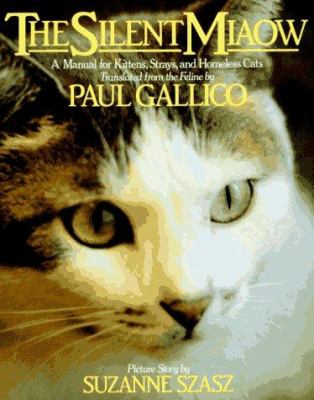 Paperback The Silent Miaow : A Manual for Kittens, Strays and Homeless Cats Book